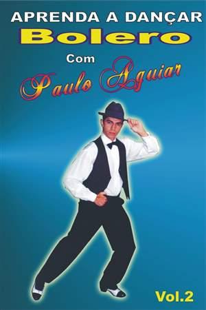 Aula de Bolero  com o Paulo Aguiar vol-2 em DVD
