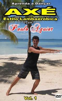 Aula de Axe lambaeróbica  com Paulo Aguiar vol-1 em DVD